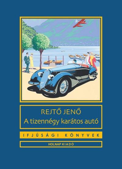 Rejtő Jenő - A tizennégy karátos autó
