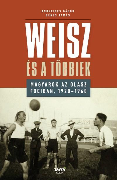 Andreides Gábor - Dénes Tamás - Weisz és a többiek