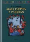 Pamela Lyndon Travers - Mary Poppins a parkban