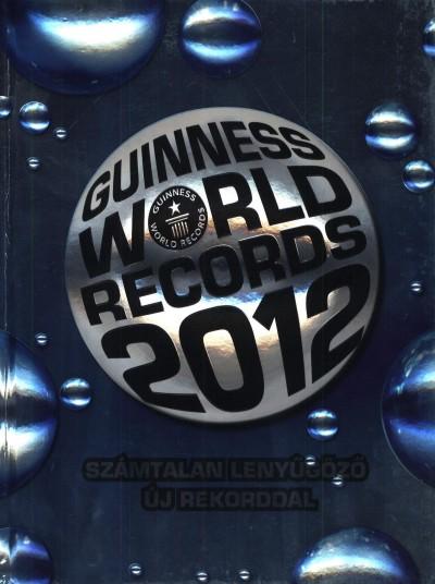 Craig Glenday (Szerk.) - Guinness World Records 2012