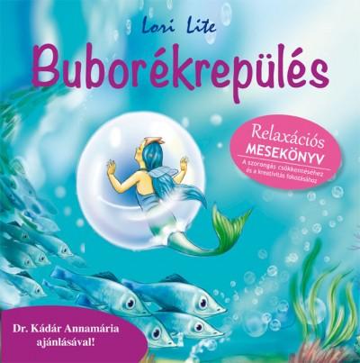 Lori Lite - Buborékrepülés - Relaxációs mesekönyv
