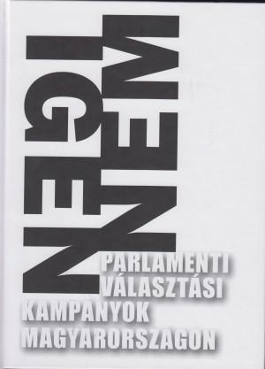 Feitl Istv�n (Szerk.) - Parlamenti v�laszt�si kamp�nyok Magyarorsz�gon
