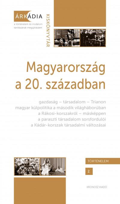 Bánkuti Gábor  (Szerk.) - Dévényi Anna  (Szerk.) - Gőzsy Zoltán  (Szerk.) - Magyarország a 20. században