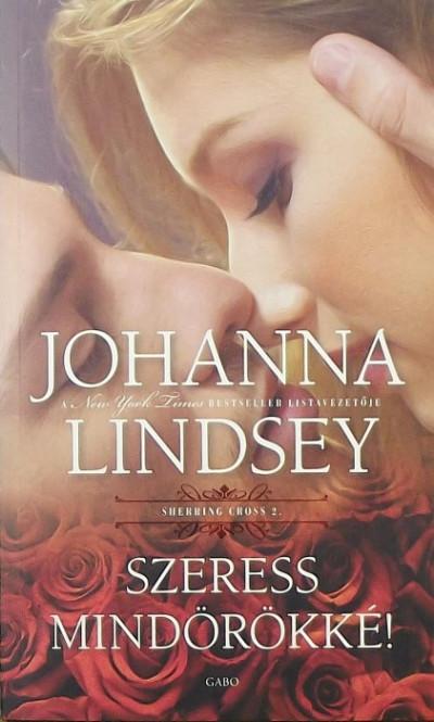 Johanna Lindsey - Szeress mindörökké!