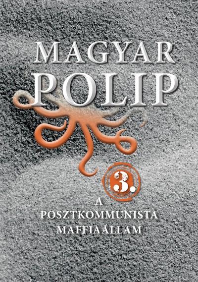 Magyar Bálint  (Szerk.) - Magyar polip 3.