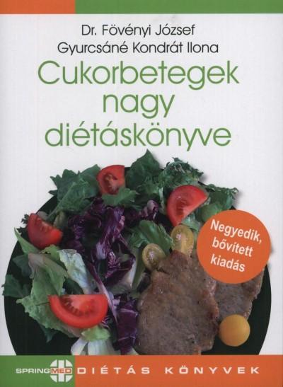 Dr. Fövényi József - Gyurcsáné Kondrát Ilona - Cukorbetegek nagy diétáskönyve