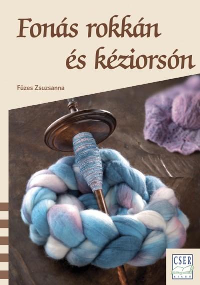 Füzes Zsuzsanna - Fonás rokkán és kéziorsón