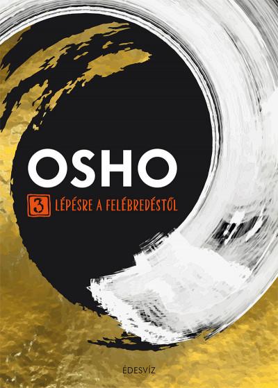 Osho - 3 lépésre a felébredéstől
