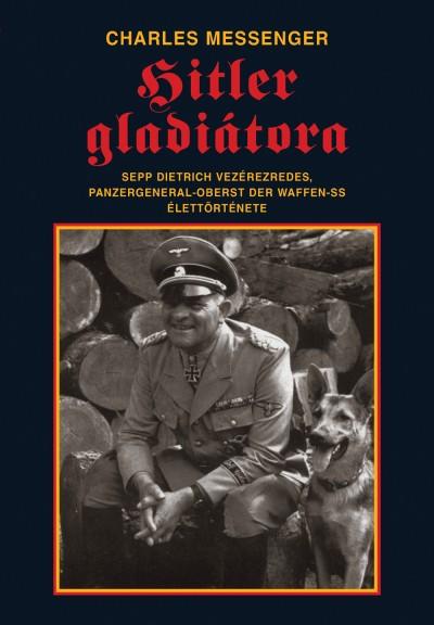 Charles Messenger - Hitler gladiátora