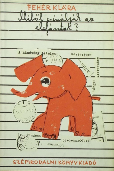 Fehér Klára - Miből csinálják az elefántot?