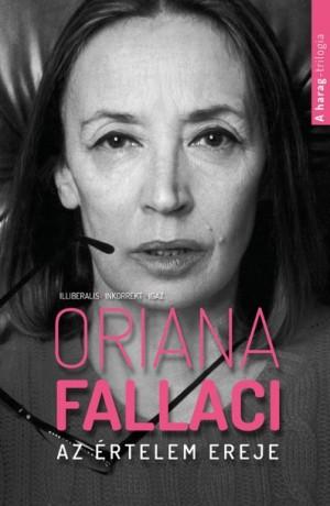 Oriana Fallaci - Az �rtelem ereje