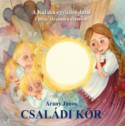 Arany János - Kovács András Ferenc - Weöres Sándor - Gryllus Dániel - Családi kör