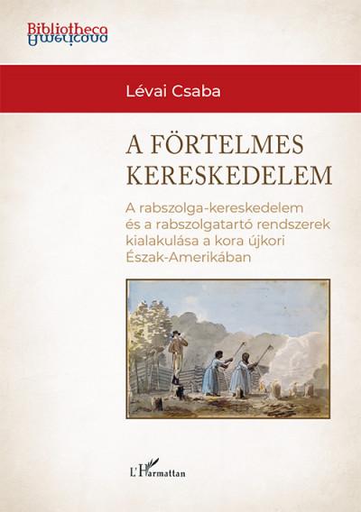 Lévai Csaba - A förtelmes kereskedelem