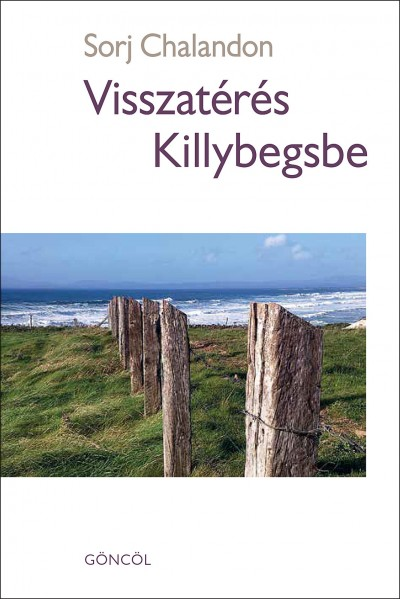 Sorj Chalandon - Visszatérés Killybegsbe
