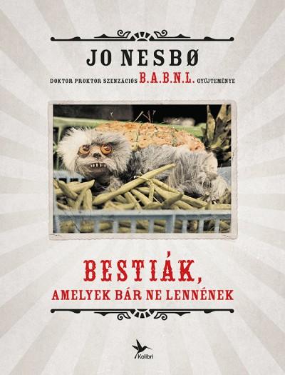 Jo Nesbo - Bestiák, amelyek bár ne lennének