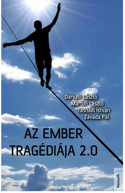 Darvasi László - Márton László - Tasnádi István - Závada Pál - Az ember tragédiája 2.0