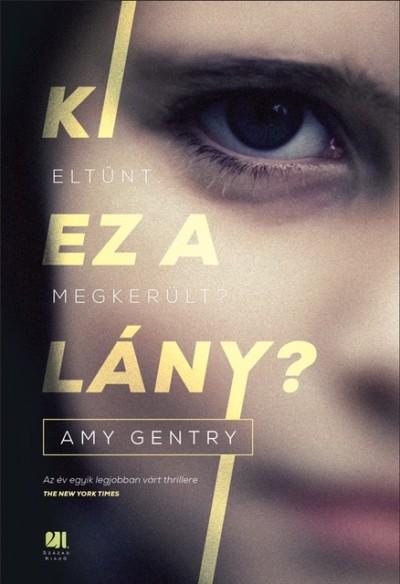 Amy Gentry - Ki ez a lány?