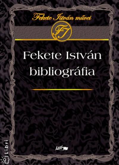 Horv�th J�zsef - Fekete Istv�n bibliogr�fia