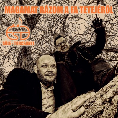 Éste Süle-Trócsányi - Magamat rázom a fa tetejéről - CD