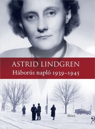 Astrid Lindgren - Háborús napló 1939-1945