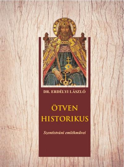 Erdélyi László - Ötven historikus