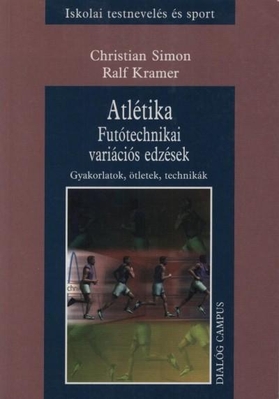 Ralf Kramer - Christian Simon - Atlétika - Futótechnikai variációs edzések