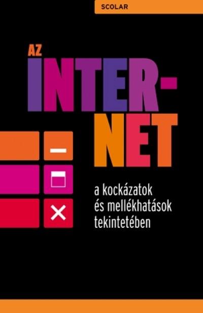 Talyigás Judit  (Szerk.) - Az internet a kockázatok és mellékhatások tekintetében