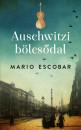 Mario Escobar - Auschwitzi bölcsődal