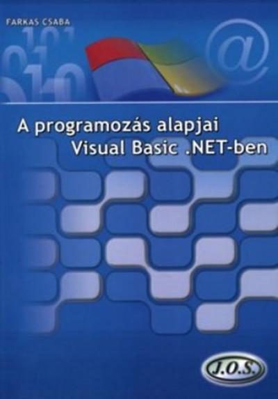 Farkas Csaba - A programozás alapjai Visual Basic .NET-ben