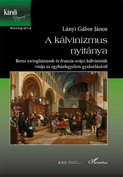Lányi Gábor János - A kálvinizmus nyitánya