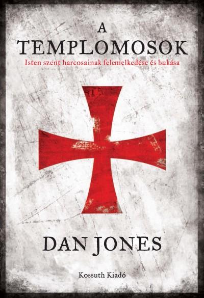 Dan Jones - A templomosok