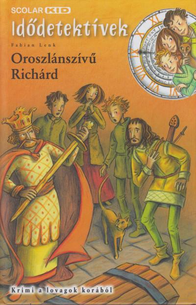 Fabian Lenk - Oroszlánszívű Richárd - Idődetektívek 8.
