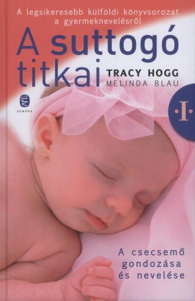 Melinda Blau - Tracy Hogg - A suttog� titkai I.