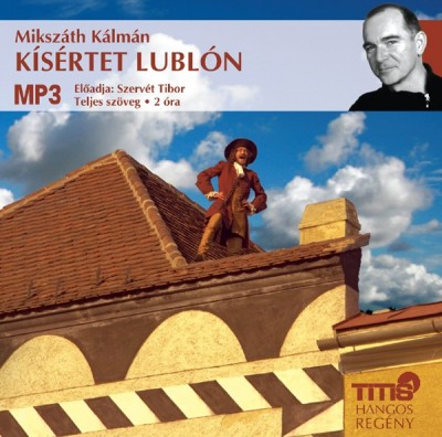 Mikszáth Kálmán - Szervét Tibor - Kísértet Lublón - Hangoskönyv (MP3)