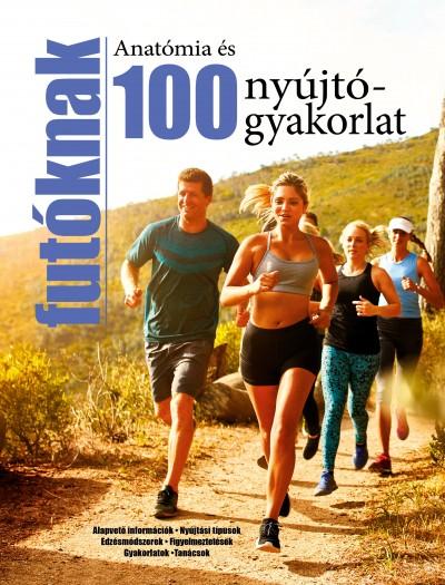 - Anatómia és 100 nyújtógyakorlat futóknak
