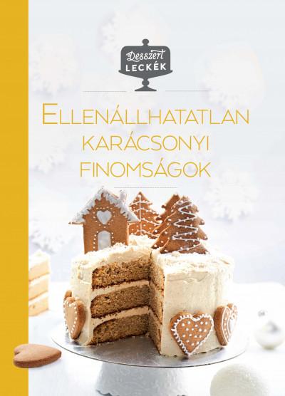 Kajári Zsófia  (Szerk.) - Ellenállhatatlan karácsonyi finomságok