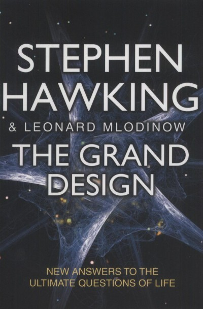 Stephen W. Hawking - Leonard Mlodinow - The Grand Design