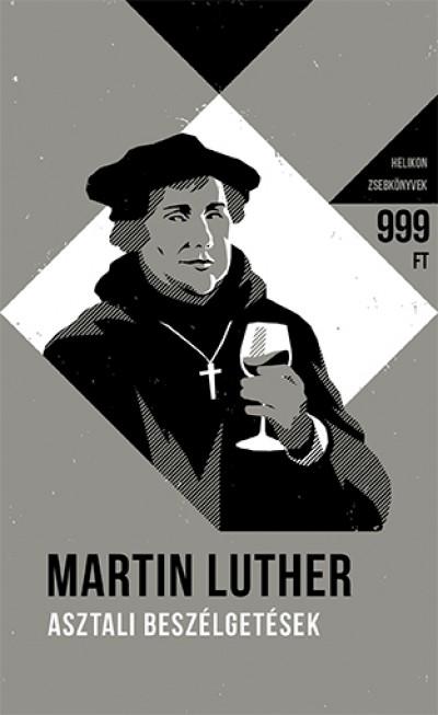 Martin Luther - Asztali beszélgetések