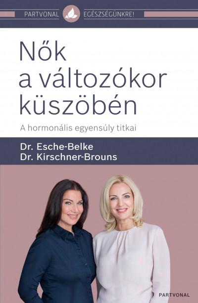 Dr. Esche-Belke Susanne - Dr. Kirschner-Brouns Suzann - Nők a változókor küszöbén