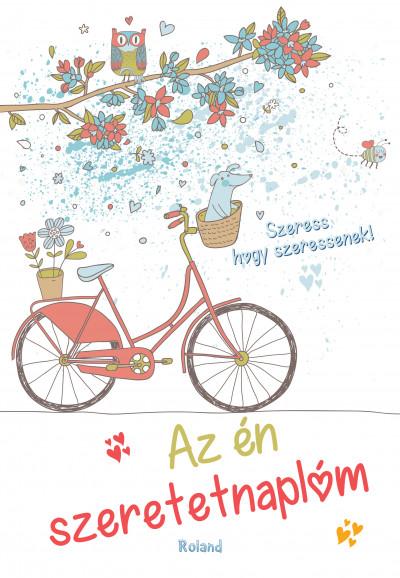 Lengyel Orsolya  (Szerk.) - Az én szeretetnaplóm (biciklis borító)