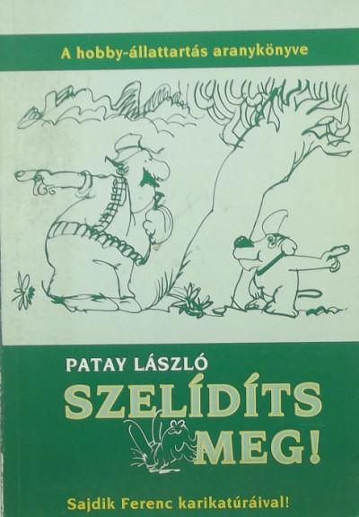 Patay László - Szelidíts meg!