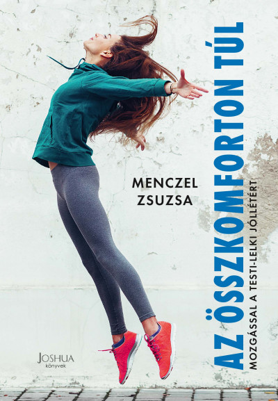 Menczel Zsuzsanna - Az összkomforton túl