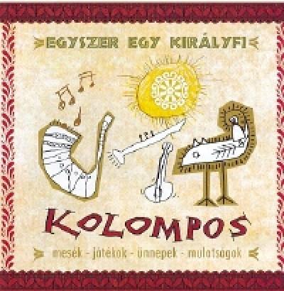 Kolompos - Egyszer egy királyfi - CD