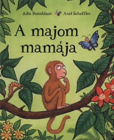 DONALDSON, JULIA-SCHEFFLER, AXEL - A MAJOM MAMÁJA