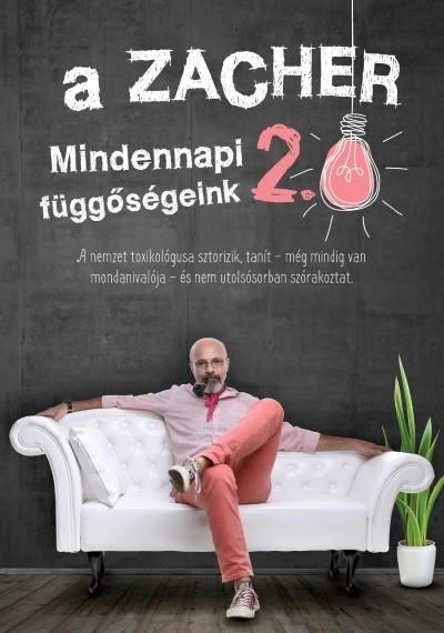 Zacher Gábor - A Zacher 2.0 - Mindennapi függőségeink