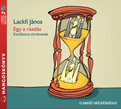 Lackfi János - Egy a ráadás - Hangoskönyv