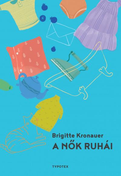 Brigitte Kronauer - A nők ruhái