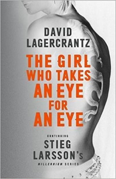 David Lagercrantz - The Girl Who Takes an Eye for an Eye