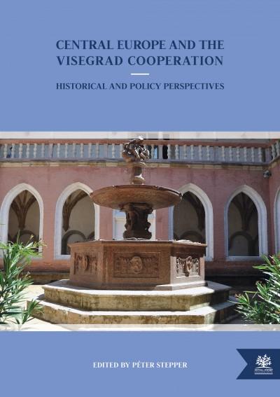 Stepper Péter  (Szerk.) - Central Europe and the Visegrad Cooperation
