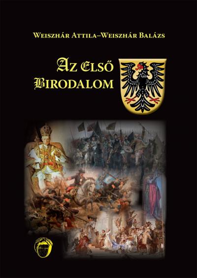 Weiszhár Attila - Weiszhár Balázs - Az első birodalom